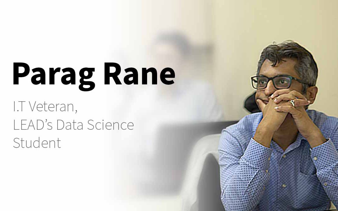 "Parag: ""It's Possible For Anyone To Launch a Data Science Career"" – LEAD Stories"